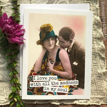 I Love You With All The Madness Of My Soul Funny Vintage Style Anniversary Card Valentines Day Card Love Card FREE SHIPPING