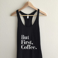 But First, Coffee  Athletic Racerback Tank Top