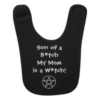 Son of a... Mom is a Witch! Pagan Wiccan Baby Bib