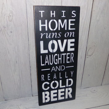 This Home Runs on Love Laughter And Really Cold Beer -Beer Sign-Man Cave Sign-Gift For Dad-Man's Gift