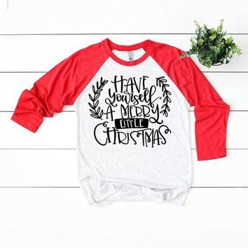 Have Yourself A Merry Little Christmas Funny Graphic T Shirt Women Long Sleeve Raglan Tshirt Festival Clothes Plus Size 3XL Tops