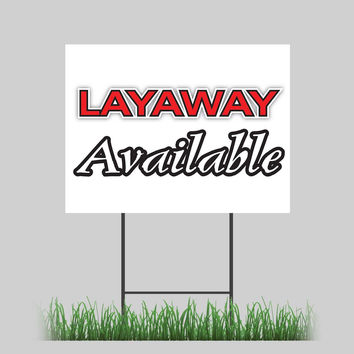 """18""""x24"""" Layaway Available Yard Sign Buy Now Pay Later Finance Store Sign"""