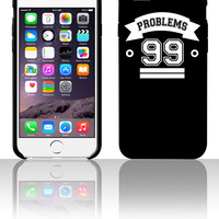 problems 99 5 5s 6 6plus phone cases