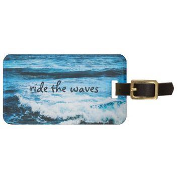 """Ride the waves"" turquoise ocean photo luggage tag"