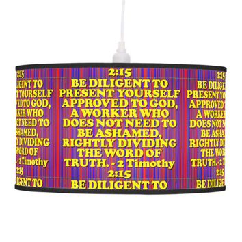 Bible verse from 2 Timothy 2:15. Hanging Lamp