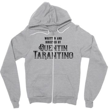 Written and Directed by Quentin Tarantino Zipper Hoodie