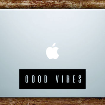 Good Vibes Laptop Apple Macbook Quote Wall Decal Sticker Art Vinyl Beautiful Inspirational Positive