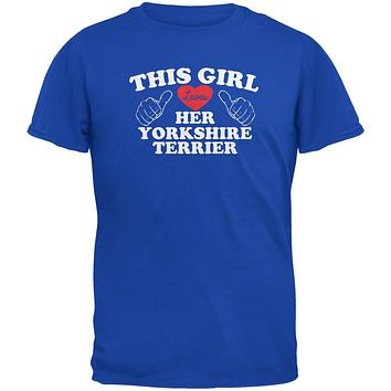 Valentines Day This Girl Loves Her Yorkshire Terrier Royal Adult T-Shirt