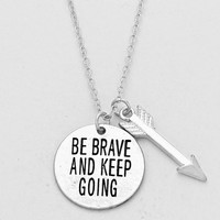 """Be Brave Keep Going"" Arrow Necklace Silver"