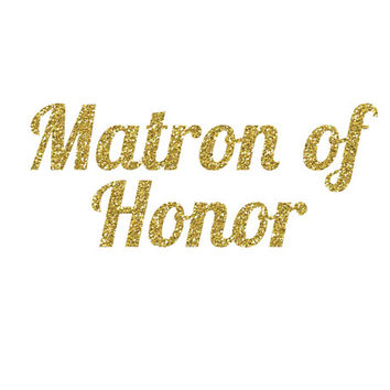 DIY Matron of Honor Glitter Iron-On Vinyl Decal - Glitter Decal - 5 Glitter Colors - DIY Matron of Honor Shirt - DIY Bridal Party Gift -