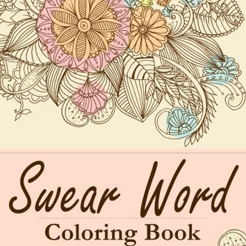Swear word coloring books: Adult Coloring book : Amazing way for relaxation (Volume 1)