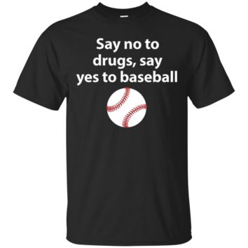Say No To Drugs Say Yes To Baseball Funny Anti Drug TShirt Hoodie