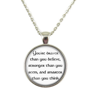 You Are Braver Than You Believe, Stronger Than You Seem Chain Pendant Necklace Jewelry Keychain Key Ring