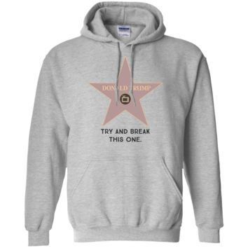 Try and break this hollywood star Donald Trump Pullover Hoodie 8 oz.