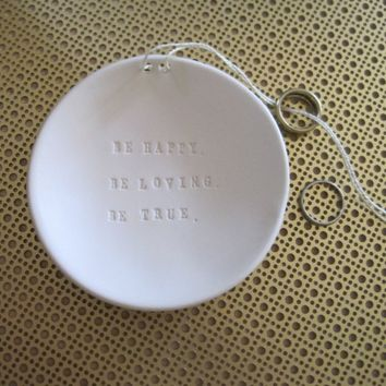 Ring Bearer Bowl  Be Happy Be Loving Be True  by palomasnest