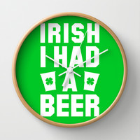 Irish I Had a Beer Wall Clock by LookHUMAN