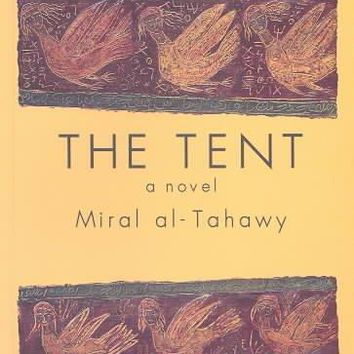 The Tent: A Novel (Modern Arabic Writing): The Tent