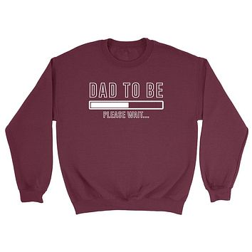 Dad to be pregnancy announcement baby reveal baby shower Mother's day gift Crewneck Sweatshirt
