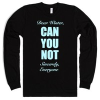 Dear Winter, Can You Not Sincerely, Everyone-Unisex Black T-Shirt