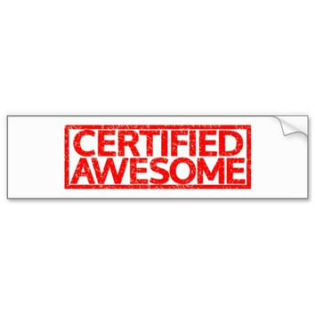 Certified Awesome Stamp Car Bumper Sticker