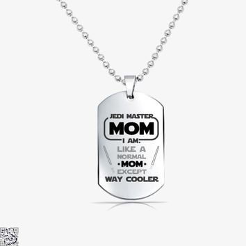 Jedi Master Mom Just Like Normal Mom Except Way Cooler, Mother's Day Tag