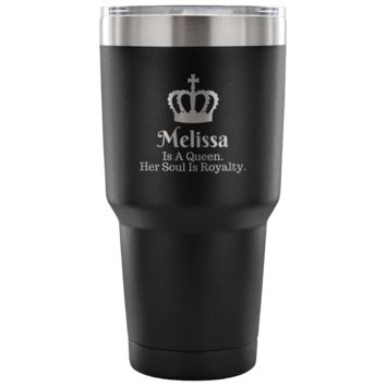 Personalized [Insert Name] Is A Queen. Her Soul Is Royalty. 30oz. Vacuum Tumbler