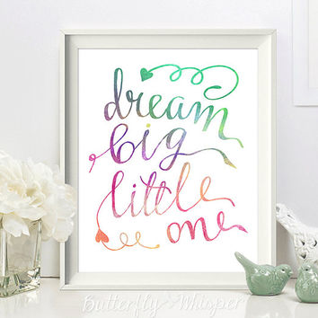 Unique handwritten nursery watercolor quote print, Dream big little one, Nursery canvas quote poster, Calligraphy printable wall art decor,
