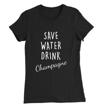 ONETOW SAVE WATER Drink Champagne T-shirt Day-First?