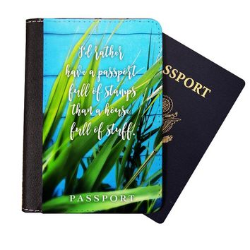 Passport Cover, I'd Rather Have A Passport Full Of Stamps Than A House Full Of Stuff, Travel Wallet, Travel Accessories, Luggage, Travel