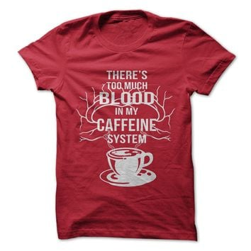Blood In My Caffeine System