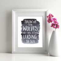 Throw me to the wolves and I will return leading the pack, 8x10 digital, inspiraional quote, Printable, watercolor, Instant download poster