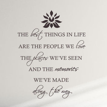The Best Things In Life Wall Decal Quote - Vinyl Wall Decals - Wall Quote - Love and Memories Home Decor Vinyl Wall Decal - Floral Element