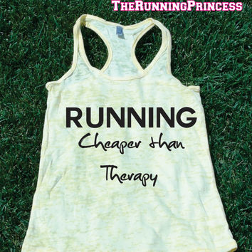 Runnig Cheaper Than Therapy Burnout Tank top.Womens crossfit tank.Funny exercise tank.Running tank top. Bootcamp tank.Sexy Gym Clothing