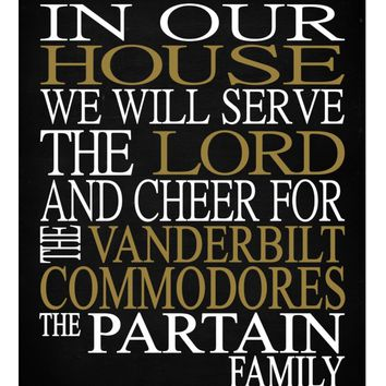 In Our House We Will Serve The Lord And Cheer for The Vanderbilt Commodores Personalized Christian Print - Perfect gift - sports art - multiple sizes
