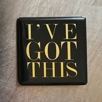 I've Got This Glass Magnet in Gold and Black