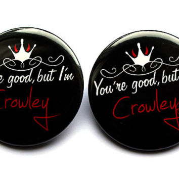 You're Good, But I'm Crowley | Button, Mirror, Magnet, Bottle Opener