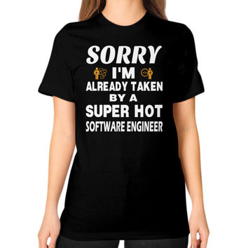 Taken by a super hot Software engineer Unisex T-Shirt (on woman)