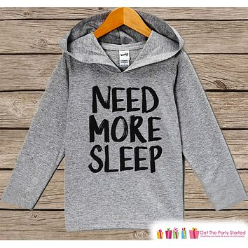 Funny Kids Shirt - Need More Sleep Hoodie - Boys or Girls Nap Time Shirt - Grey Pullover - Gift Idea for Baby, Infant, Kids, Toddler