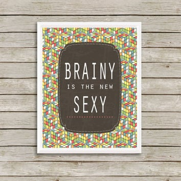 Brainy Is The New Sexy Wall Art, Print 8 x 10 INSTANT Digital Download Printable