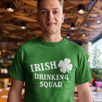 St Patricks Day T-shirt, Irish Drinking Squad, St Patricks Day Shirt, Irish Tee, Drinking Top, Irish Womens Tee, Unisex Top, Sweatshirt