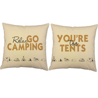 Relax Go Camping You're Too Tents - Camping Pillow Covers and or Cushion Inserts - Tent Print, Camping Print, Pun Print, Camping Decor