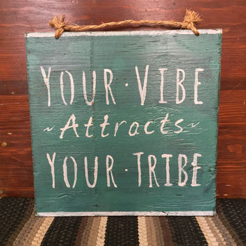 Your Vibe Attracts Your Tribe Sign / Yoga Decor / Bohemian Decor / Hippie Decor - Turquoise