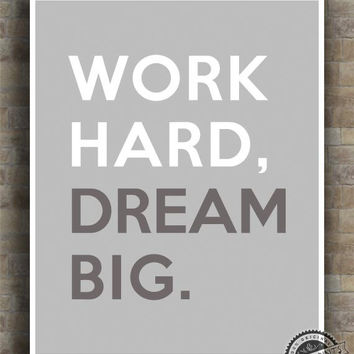 Work Hard, Dream Big Print, Inspirational Quote Poster, positive quote, typography, wall art, typographic print, wall decor, 8x10, 11x14