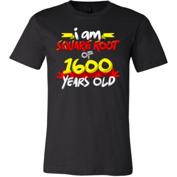 Funny Square Root of 1600 40th Birthday Novelty T-Shirt