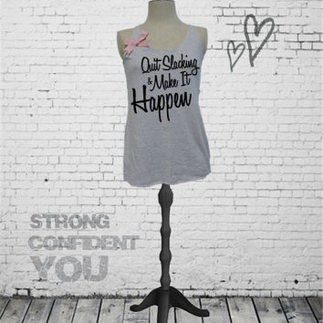 Quit Slacking and Make It Happen - tri blend women's workout tank top with bow. Marathon shirt. gym tank top. exercise clothing. XS-XL