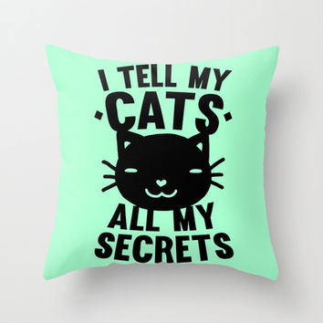 I Tell My Cats All My Secrets Throw Pillow by LookHUMAN