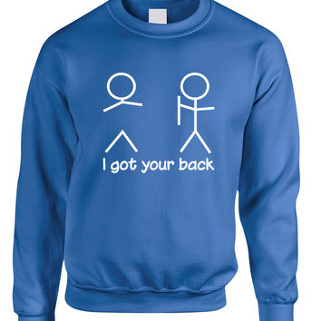 Adult Sweatshirt I Got Your Back Humor Cool Sarcasm Top