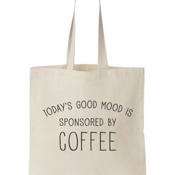Today's Good Mood Is Sponsored By Coffee Canvas Tote Bag (Natural or Black)