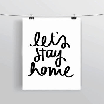 Hand lettered Let's Stay Home quote printable typography posters, home decor, prints and posters, INSTANT DOWNLOAD, printable home decor