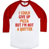 I Could Give Up Pizza But I'm Not A Quitter-White/Red T-Shirt